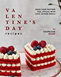 Valentine's Day Recipes: Make Your Partner Feel Special with Love-Cooked Meals